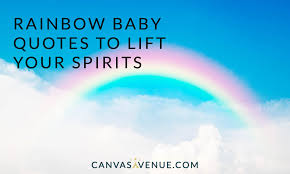 rainbow baby quotes uplifting meaningful phrases