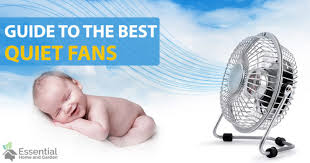 The 5 Best Quiet Fans For Sleeping And Keeping The Office And Home Cool Essential Home And Garden