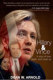Hillary and Vince: a story of love, death, and cover-up: Arnold, Dean W.:  9780692744871: Amazon.com: Books
