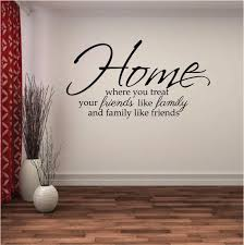 family wall sticker quote home where you treat friends like