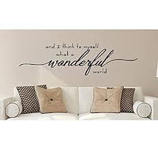 Amazon Com N Sunforet And I Think To Myself What A Wonderful World Vinyl Wall Decal Home Decor Home Kitchen