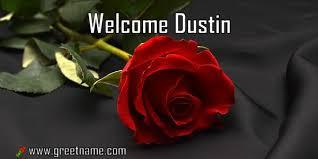 Welcome Dustin Rose Flower - Greet Name