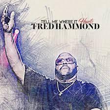 Tell Me Where It Hurts Fred Hammond Shazam