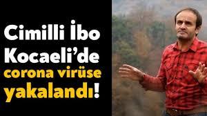 Cimilli İbo Kocaeli'de corona virüse yakalandı! - Bağımsız Kocaeli