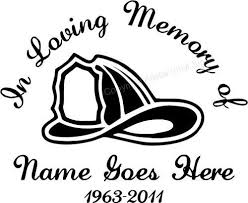 In Loving Memory Of In Memory Of Car Decal In Memory Fire Fighter Custom Decal Firefighter In Memory Of Window Sticker Window Decal