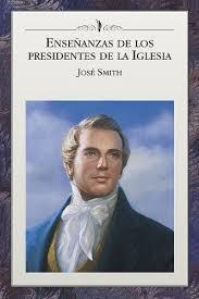 Amazon.com: Enseñanzas de los Presidentes de la Iglesia: José Smith  (Spanish Edition) eBook: La Iglesia de Jesucristo de los Santos de los  Últimos Días: Kindle Store