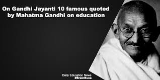 famous quotes by mahatma gandhi on education education news