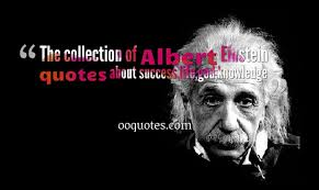 the collection of albert einstein quotes about success life god