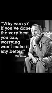 walt disney quote why worry i really need to follow this