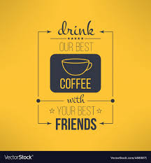 coffee friends quote typographical royalty vector
