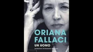Oriana Fallaci - Un Uomo - YouTube