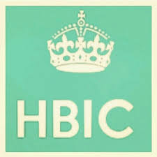I think and live #HBIC therefore I am ...