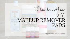 diy makeup remover how to make