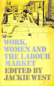 Work, women, and the labour market: West, Jackie: 9780710009708:  Amazon.com: Books