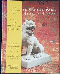 Two Americans in Paris- A Quest for Asian Art - Pointe-à-Callière |  Montréal Archaeology and History Complex