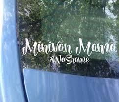 Minivan Mama Noshame Car Decal Minivan Van Bumper Sticker Mrs Tollett Designs