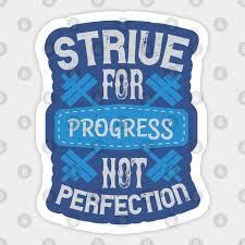 Strive For Progress Not Perfection Motivational Inspirational Gym Quotes Sticker Teepublic Uk