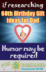 60th birthday gift ideas for dad top