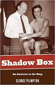Amazon.com: Shadow Box: An Amateur in the Ring: Plimpton, George ...