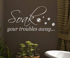 Soak Your Troubles Away Bathroom Wall Decal Sticker Quote Vinyl Art Letter Relax Wall Sticker Bathroom Sticker Size 68 35cm Wall Decals Stickers Wall Stickerbathroom Sticker Aliexpress