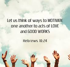 Let us think of ways to motivate one another to acts of love and ...