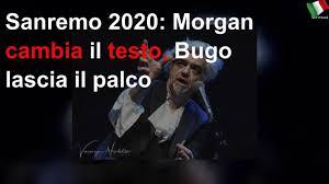 Sanremo 2020: Morgan cambia il testo, Bugo lascia il palco - YouTube