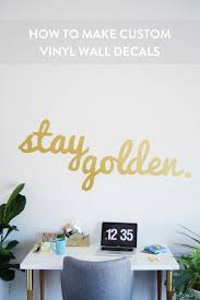 You Can Diy This Custom Vinyl Wall Decal Stay Golden Curbly
