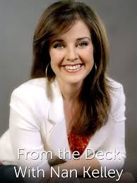 From The Deck With Nan Kelley TV Show: News, Videos, Full Episodes ...