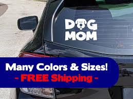 Dog Mom Car Window Decal Vinyl Dog Mom Sticker Dog Mom Car Etsy In 2020 Mom Car Car Decals Vinyl Dog Stickers