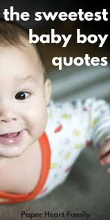 baby boy quotes that boy moms will adore baby boy quotes
