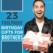 23 foolproof birthday gifts for brothers