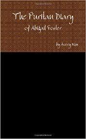 Puritan Diary Of Abigail Foster: Kim, Avery: 9781105546143: Amazon.com:  Books