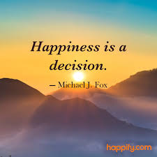 will you choose happiness today michael j fox daily