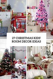 27 Cool And Fun Christmas Decor Ideas For Kids Rooms Digsdigs