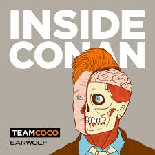 Conan O'Brien Joins 'Inside Conan: An Important Hollywood Podcast ...