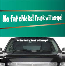 No Fat Chicks Truck Will Scrape Funny Decal Auto Decal Topchoicedecals