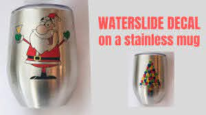 How To Apply Waterslide Decal To A Stainless Mug Using A Laser Printer Youtube
