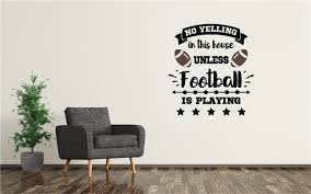 No Yelling In This House Unless Football Is Playing Sports Decor Vinyl Decal Wall Stickers Letters Words