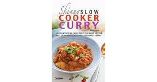 skinny slow cooker curry recipe book