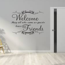 Welcome May All Who Enter Friends Wall Art Quote Sticker Lounge Hall Decal Wall Sticker Inspirational Quotes Size 56 40cm O26 Wall Stickers Aliexpress