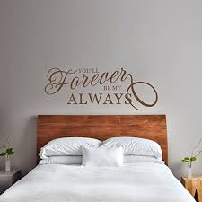 Amazon Com You Ll Forever Be My Always Wall Decal Bedroom Wall Sticker Love Wall Decal Vinyl Wall Lettering Large Dark Brown Home Kitchen