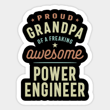 proud grandpa of a power engineer
