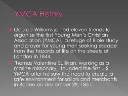 George Williams joined eleven friends to organize the first Young ...