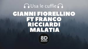 Gianni Fiorellino ft Franco Ricciardi - Malatia (8D Audio) - YouTube