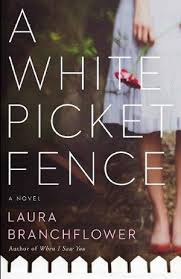 A White Picket Fence By Laura Branchflower Online Free At Epub