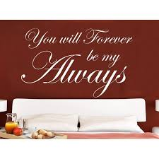 Shop Quotes Vinyl Sticker Decal Quote You Will Forever Be My Always Phrase Home Sticker Decal Size 48x65 Color Black Overstock 14058647