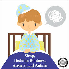 Sleep, Bedtime Routines, Anxiety, and Autism - Your Therapy Source