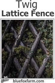Twig Lattice Fence Unusual Ways To Build Distinctive Garden Fences