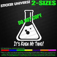 Chemistry It S Kinda My Thing Funny Car Window Decal Bumper Sticker Science 0331 Ebay