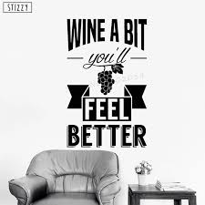 Stizzy Wall Decal Alcohol Bar Restaurant Wall Stickers Quotes Wine A Bit Feel Better Adehsive Kitchen Poster Art Mural Decorb895 Wall Stickers Aliexpress